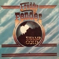 Freddy Fender - Swamp Gold