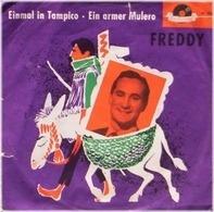 Freddy Quinn - Einmal In Tampico / Ein Armer Mulero