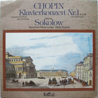 Frédéric Chopin - Grigory Sokolov , Münchner Philharmoniker , Witold Rowicki - Klavierkonzert Nr.1 E-Moll Op.11
