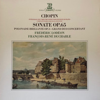Frédéric Chopin - Sonate Op.65 - Polonaise Brillante Op.3 - Grand Duo Concertant