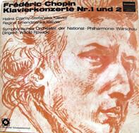 Chopin - Halina Czerny-Stefańska / Regina Smendzianka - Klavierkonzerte Nr.1 Und 2