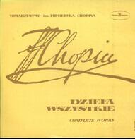 Frédéric Chopin - Dzieła Wszystkie - Complete Works