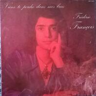 Frédéric François - VIENS TE PERDRE DANS MES BRAS