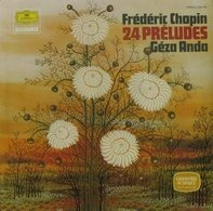 Frédéric Chopin - Géza Anda - 24 Preludes