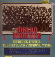 Frederick Fennell, The Cleveland Symphonic Winds - Macho Marches