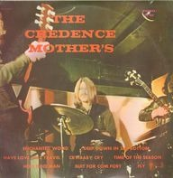 The Credence Mother's - The Credence Mother's