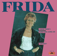 Frida - I Know There's Something Going On / Threnody