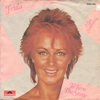 Frida - To Turn The Stone / I Got Something