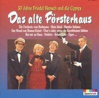 Friedel  Hensch & die Cyprys - Das Alte Försterhaus