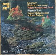 Friedrich Gulda , Wiener Philharmoniker , Volkmar Andreae - Robert Schumann / Carl Maria von Weber - Klavierkonzert A-moll / Konzertstück F-moll