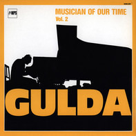 Friedrich Gulda - Musician Of Our Time Vol. 2