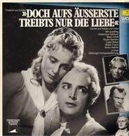 Friedrich Schiller - Doch aufs Äusserste treibts nur die Liebe