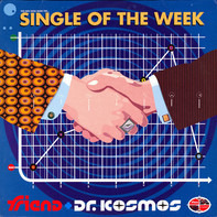 Friend & Doktor Kosmos - Single Of The Week