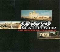 Friends Of Dean Martinez - Shadow Of Your Smile