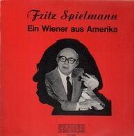 Fritz Spielmann - Ein Wiener aus Amerika
