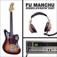FU MANCHU - (Godzilla's) Eatin' Dust