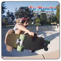 FU Manchu - Action Is Go