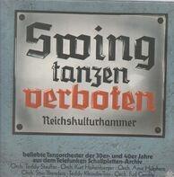 Fud Candrix, Teddy Stauffer... - Swing Tanzen Verboten Reichskulturkammer