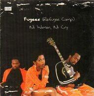Fugees (Refugee Camp) - No Woman, No Cry