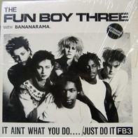 Fun Boy Three, Bananarama - It Ain't What You Do..../Just Do It (Extended Version)