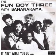 Fun Boy Three With Bananarama - It Aint What You Do....