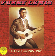 Furry Lewis - In His Prime 1927-1928