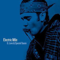 G. Love & Special Sauce - Electric Mile
