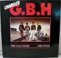 G.B.H. - The Clay Years - 1981 To 84