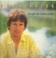 G.G. Anderson - Vergiss die Liebe nicht