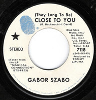Gabor Szabo - (They Long To Be) Close To You / Love Theme From Spartacus