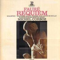 Gabriel Fauré , Maîtrise Saint-Pierre-Aux-Liens De Bulle , Berne Symphony Orchestra , Michel Corboz - Requiem