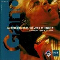 Gangubai Hangal - Voice of Tradition