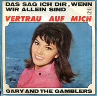 Gary And The Gamblers - Das Sag Ich Dir, Wenn Wir Allein Sind / Vertrau Auf Mich