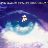 Gary Clail & On-U Sound System - Escape
