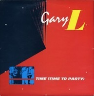 Gary L. - Time (Time To Party)