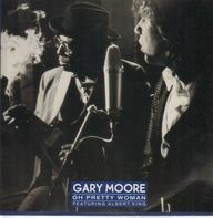 Gary Moore Featuring Albert King - Oh Pretty Woman