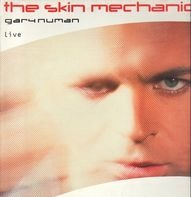 Gary Numan - The Skin Mechanic Live