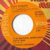 Gary Stewart - Flat Natural Born Goodtimin' Man / This Old Heart Won't Let Go