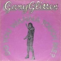 Gary Glitter - Do You Wanna Touch Me?