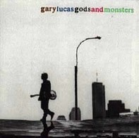 Gary Lucas - Gods and Monsters