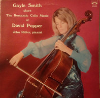 Gayle Smith , John Steele Ritter - Gayle Smith Plays The Romantic Cello Music Of David Popper