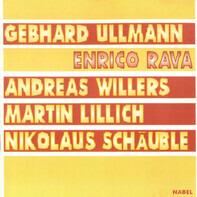 Gebhard Ullmann , Enrico Rava , Andreas Willers , Martin Lillich , Nikolaus Schäuble - Rava Ullmann Willers Lillich Schäuble