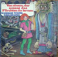 Gebrüder Grimm - Von Einem Der Auszog, Das Fürchten Zu Lernen und andere Märchen