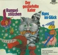 Gebrüder Grimm - Rumpelstilzchen / Der Gestiefelte Kater / Hans Im Glück