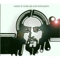 Geeez'N'Gosh - My Life with Jesus