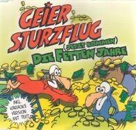 Geier Sturzflug - (Jetzt Kommen) Die Fetten Jahre
