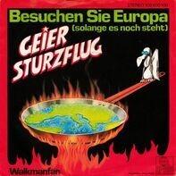 Geier Sturzflug - Besuchen Sie Europa (Solange Es Noch Steht) / Walkmanfan