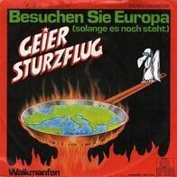 Geier Sturzflug - Besuchen Sie Europa (Solange Es Noch Steht)