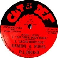 Gemini And His Posse With Jock D / Gemini & Jock D - (Leche - Leche) Let Your Body Rock / Let's Go