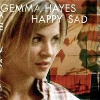 Gemma Hayes - HAPPY SAD